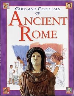 Gods and Goddesses of Ancient Rome (Gods & Goddesses): Leon Ashworth