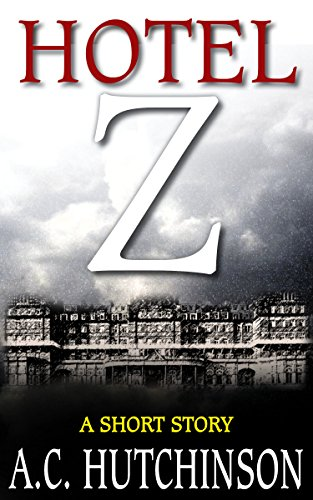 Hotel Z: A Short Story by [Hutchinson, A.C.]