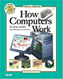 How Computers Work, Ron White and Timothy Edward Downs, 0789730332