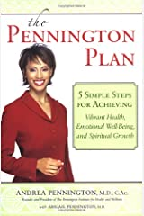 The Pennington Plan: 5 Simple Steps for Achieving Vibrant Health, Emotional Well Being and Spiritual Growth