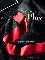 Destined to Play: An Avalon Novel (Avalon Trilogy)