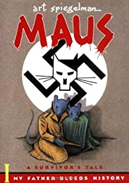 Maus: A Survivor's Tale : My Father Bleeds History