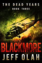 The Dead Years - BLACKMORE - Book 3 (A Post-Apocalyptic Thriller)