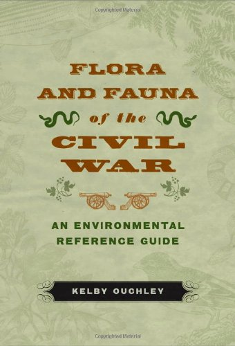 Flora and Fauna of the Civil War: An Environmental Reference Guide