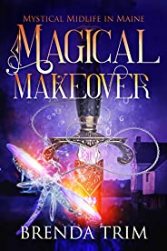 Magical Makeover: Paranormal Women's Fiction (Mystical Midlife in Maine Boo