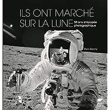 Ils ont marché sur la lune: 50 ans d'épopée photographique