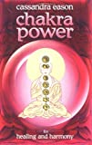 Chakra Power for Harmony and Healing, Cassandra Eason, 0572027494