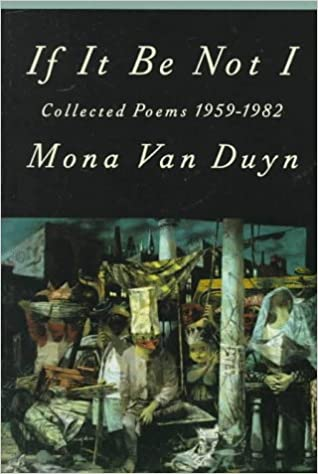 If It Be Not I Collected Poems 1959 1982 Mona Van Duyn