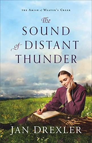 The Sound of Distant Thunder (The Amish of Weaver's Creek Book #1) by [Drexler, Jan]
