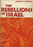 The Rebellions of Israel, Andrew C Tunyogi, 080420165X