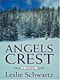 Angels Crest, Leslie Schwartz, 1587247208