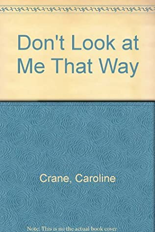 book cover of Don\'t Look at Me That Way