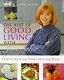 The Best of Good Living with Jane Asher, Jane Asher, 0563384174