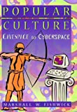 Popular Culture : Cavespace to Cyberspace, Fishwick, Marshall W., 078901114X