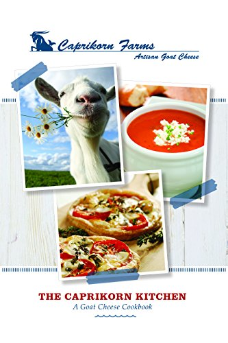 The Caprikorn Kitchen - A Goat Cheese Cookbook