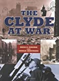 The Clyde at War, Brian D. Osborne and Ronald Armstrong, 1841581879