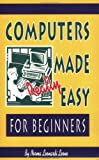 Computers Made Really Easy for Beginners, Norma L. Leone, 0936635088