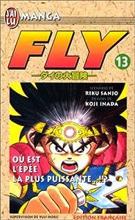 Fly, tome 13 : Où est l'épée la plus puissante ? par Riku Sanjô