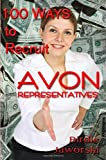 100 Ways to Recruit Avon Representatives, Birdie Jaworski, 1478301902
