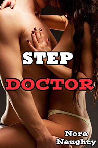 - Step Doctor (Naughty First Time Taboo Medical Erotic Experience) (Pregnant at Last)(Hot Tales)
