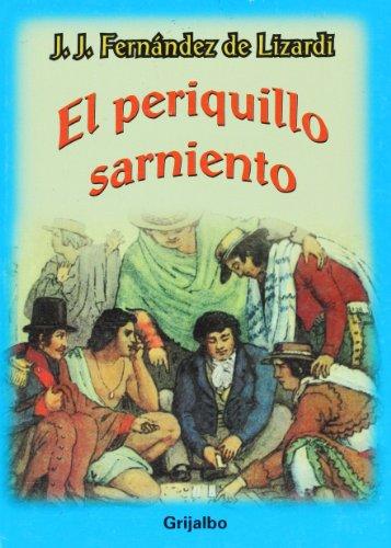 El Periquillo Sarniento/ The Mangy Parrot (Biblioteca Escolar/ School Library) por J. J. Fernandez de Lizardi,Random House Mondadori