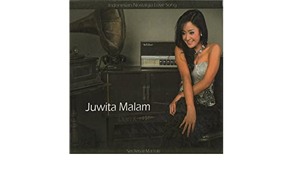 Juwita Malam - Indonesian Nostalgia Love Song (Seri Ismail Marzuki) by Dian Kusuma on Amazon Music - Amazon.com