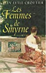 Femmes de Smyrne par Alev Lytle Croutier