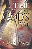 Time Management God's Way, Gloria Adams, 1482098598
