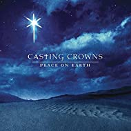 Peace on Earth by Casting Crowns (2008-10-07)