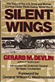 Silent Wings: The Saga of the U.S. Army and Marine Combat Glider Pilots During World War II
