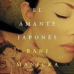 El amante japonés [The Japanese Lover] | Rani Manicka