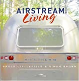 Airstream Living, Bruce Littlefield, 0060833068