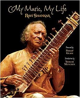 My Music, My Life: Ravi Shankar: 0001601090056: Amazon com: Books