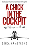 img - for A Chick in the Cockpit: My Life Up in the Air book / textbook / text book