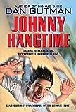 Johnny Hangtime by Dan Gutman (2008-01-02)