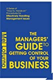 The Managers' Guide to Getting Control of Your Business, Mel Lofurno, 0595315682