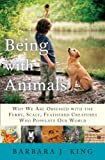 Being with Animals, Barbara J. King, 0385523637