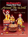 McDonald's Happy Meal Toys Around the World, Terry Losonsky and Joyce Losonsky, 0764310933