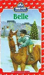 Belle (Scholastic Reader Breyer Stablemates - Level 3 (Hardback))