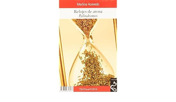 RELOJES DE ARENA; PEONES DE TROYA: MERLINA ACEVEDO: 9789688679807: Amazon.com: Books