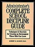 Administrator's Complete School Discipline Guide