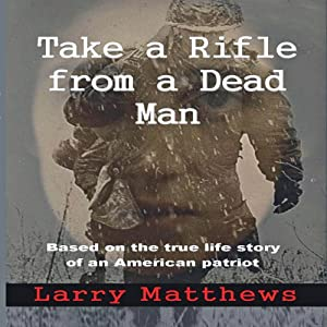 Take a Rifle from a Dead Man Audiobook