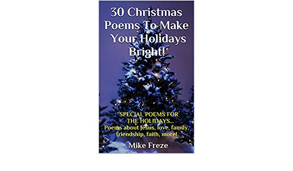 30 christmas poems to make your holidays bright special poems for the holidays poems about jesus love family friendship faith more
