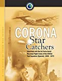 img - for Corona Star Catchers: The Air Force Aerial Recovery Aircrews of the 6593d Test Squadron (Special), 1958-1972 book / textbook / text book