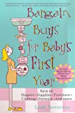Bargain Buys for Baby's First Year, Leah Severson, 0312262914