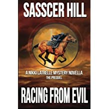Racing From Evil: A Nikki Latrelle Mystery Novella; The Prequel (Volume 4)