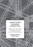 Negotiating Business Narratives: Fables of the Information Technology, Automobile Manufacturing, and Financial Trading