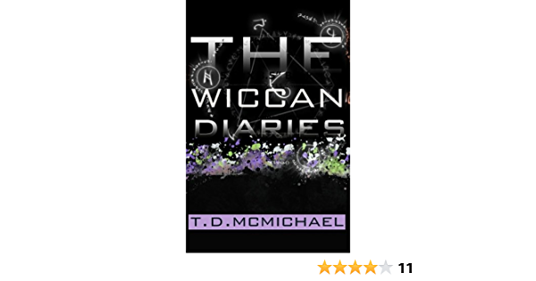 The Wiccan Diaries The Wiccan Diaries 1 By Td Mcmichael