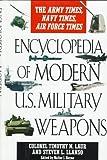 Encyclopedia of Modern U.S. Military Weapons