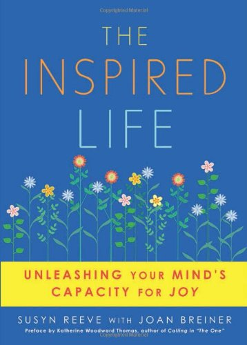 Download The Inspired Life: Unleashing Your Mind's Capacity for Joy ebook